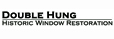 Double Hung Historic Window Restoration