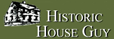 Historic House Guy